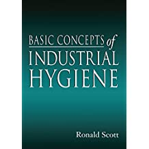 Basic Concepts of Industrial Hygiene (English Edition)