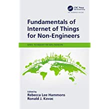 Fundamentals of Internet of Things for Non-Engineers (Technology for Non-Engineers) (English Edition)