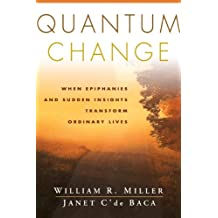 Quantum Change: When Epiphanies and Sudden Insights Transform Ordinary Lives (English Edition)