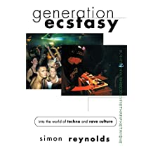 Generation Ecstasy: Into the World of Techno and Rave Culture (English Edition)