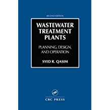 Wastewater Treatment Plants: Planning, Design, and Operation, Second Edition (English Edition)