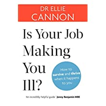 Is Your Job Making You Ill?: How to survive and thrive when it happens to you (English Edition)