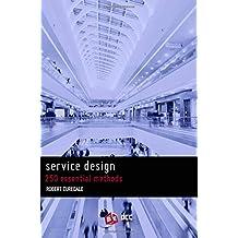 Service Design: 250 Essential Methods