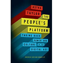 The People's Platform: Taking Back Power and Culture in the Digital Age (English Edition)