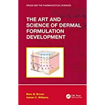The Art and Science of Dermal Formulation Development (Drugs and the Pharmaceutical Sciences) (English Edition)