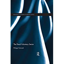 The Penal Voluntary Sector (Routledge Frontiers of Criminal Justice Book 40) (English Edition)