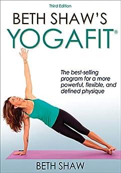 """""""Beth Shaw's Yogafit (English Edition)"""",作者:[Shaw, Beth J.]"""