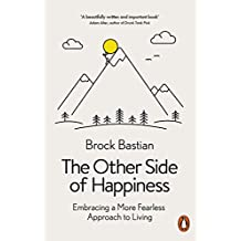 The Other Side of Happiness: Embracing a More Fearless Approach to Living (English Edition)