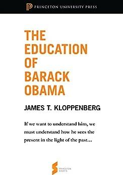 """""""The Education of Barack Obama: From Reading Obama (Princeton Shorts) (English Edition)"""",作者:[Kloppenberg, James T.]"""