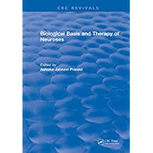 Biological Basis and Therapy of Neuroses (English Edition)