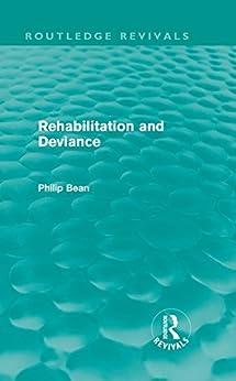 """Rehabilitation and Deviance (Routledge Revivals) (English Edition)"",作者:[Bean, Philip]"