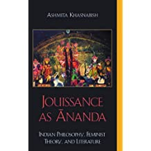 Jouissance as Ananda: Indian Philosophy, Feminist Theory, and Literature (English Edition)