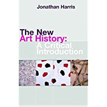 The New Art History: A Critical Introduction (English Edition)