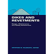 Dikes and Revetments: Design, Maintenance and Safety Assessment (Iahr Hydraulic Structures Design Manuals) (English Edition)