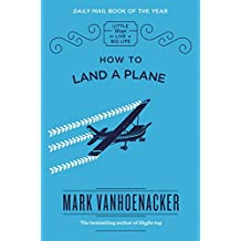How to Land a Plane (Little Ways to Live a Big Life Book 1) (English Edition)