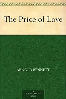 """The Price of Love (免费公版书) (English Edition)"",作者:[Bennett,Arnold]"
