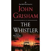The Whistler: A Novel (English Edition)