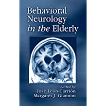 Behavioral Neurology in the Elderly (English Edition)