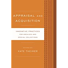 Appraisal and Acquisition: Innovative Practices for Archives and Special Collections (English Edition)