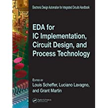 EDA for IC Implementation, Circuit Design, and Process Technology (Electronic Design Automation for Integrated Circuits Hdbk) (English Edition)