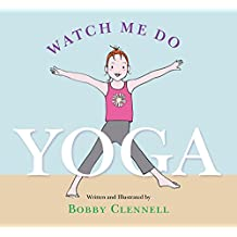 Watch Me Do Yoga (English Edition)