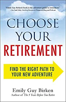 """""""Choose Your Retirement: Find the Right Path to Your New Adventure (English Edition)"""",作者:[Birken, Emily Guy]"""