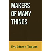 Makers of Many Things (English Edition)