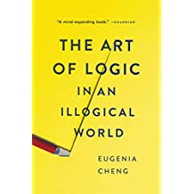 The Art of Logic in an Illogical World (English Edition)