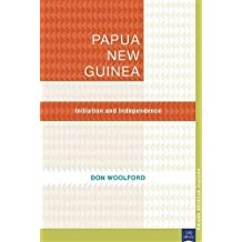 Papua New Guinea: Initiation and Independence (Pacific Studies series) (English Edition)