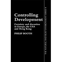 Controlling Development: Certainty, Discretion And Accountability (Natural and Built Environment Series, 9) (English Edition)