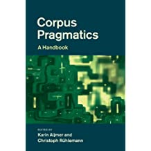 Corpus Pragmatics: A Handbook (English Edition)