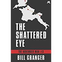 The Shattered Eye: The November Man Book 3 (English Edition)