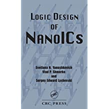 Logic Design of NanoICS (Nano- and Microscience, Engineering, Technology and Medicine Book 7) (English Edition)