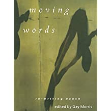 Moving Words: Re-Writing Dance (1995) (English Edition)