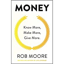 Money: Know More, Make More, Give More: Learn how to make more money and transform your life (English Edition)