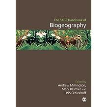 The SAGE Handbook of Biogeography (English Edition)