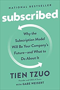 """""""Subscribed: Why the Subscription Model Will Be Your Company's Future - and What to Do  About It (English Edition)"""",作者:[Tzuo, Tien, Weisert, Gabe]"""