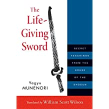 The Life-Giving Sword: Secret Teachings from the House of the Shogun (English Edition)