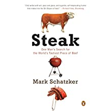 Steak: One Man's Search for the World's Tastiest Piece of Beef (English Edition)