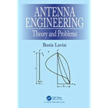Antenna Engineering: Theory and Problems (English Edition)
