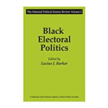 Black Electoral Politics: Participation, Performance, Promise (National Political Science Review Book 2) (English Edition)