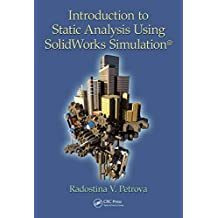 Introduction to Static Analysis Using SolidWorks Simulation (English Edition)
