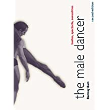 The Male Dancer: Bodies, Spectacle, Sexualities (English Edition)