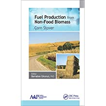 Fuel Production from Non-Food Biomass: Corn Stover (English Edition)