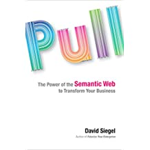 Pull: The Power of the Semantic Web to Transform Your Business (English Edition)