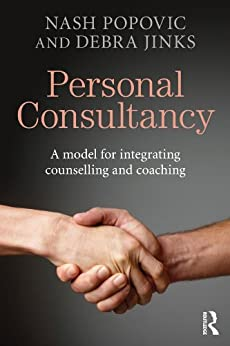 """Personal Consultancy: A model for integrating counselling and coaching (English Edition)"",作者:[Popovic, Nash, Jinks, Debra]"