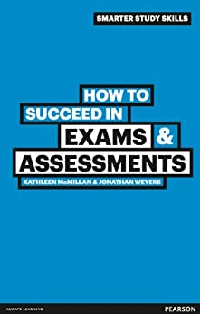 """""""How to Succeed in Exams & Assessments (Smarter Study Skills) (English Edition)"""",作者:[McMillan, Kathleen, Weyers, Jonathan]"""