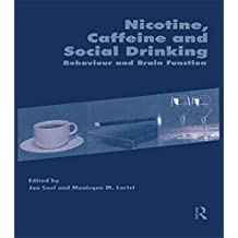 Nicotine, Caffeine and Social Drinking: Behaviour and Brain Function (English Edition)