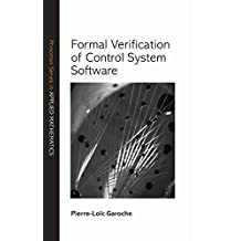 Formal Verification of Control System Software (Princeton Series in Applied Mathematics Book 58) (English Edition)