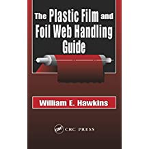 The Plastic Film and Foil Web Handling Guide (English Edition)
